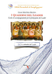 I quaderni del leader. Guida di accompagnamento per la formazione dei leader. Vol. 2: attitudini del leader, Le.
