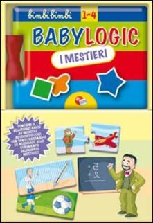 Lpgcsostenible.es I mestieri. Baby logic. Ediz. illustrata Image