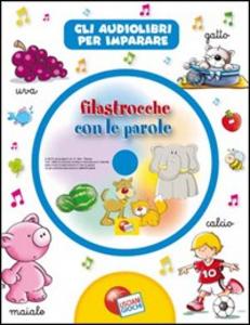 Libro Filastrocche con le parole. Audiolibro. CD Audio