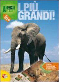 I più... grandi. Lo straordinario mondo degli animali. Con puzzle
