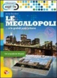 Discovery oltre i confini! Le megalopoli... e le grandi aree urbane. Scopri i luoghi più affollati della terra. Con puzzle