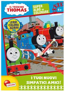 I tuoi nuovi simpatici amici. Leggi, colora e scrivi. Il trenino Thomas. Ediz. illustrata