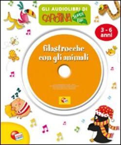 Filastrocche con gli animali. Audiolibro. CD Audio