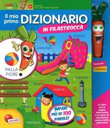 Il mio primo dizionario in filastrocca. Libro maxi carotina penna parlante. Ediz. a colori. Con gadget.pdf