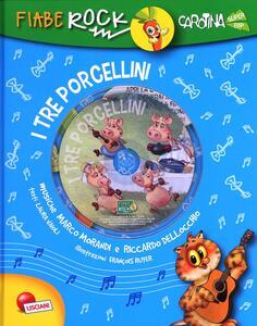 I tre porcellini. Fiabe rock. Con CD Audio