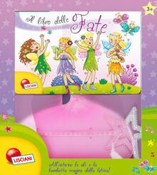 Osteriacasadimare.it Il libro delle fate. Ediz. illustrata. Con gadget Image