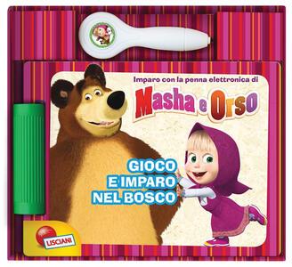 Masha e Orso. Penna Eletronica Quiz e Filastrocche
