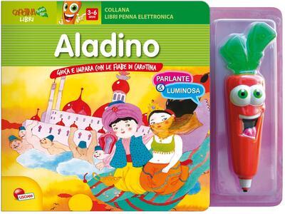 Aladino. Libro penna parlante carotina. Ediz. illustrata. Con gadget