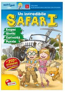Lpgcsostenible.es Un incredibile safari. Con adesivi. Ediz. illustrata Image