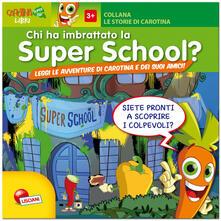 Capturtokyoedition.it Chi ha imbrattato la Super-School? Ediz. illustrata Image