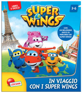 In viaggio con i Super Wings. Super Wings. Super Librogioco. Ediz. illustrata