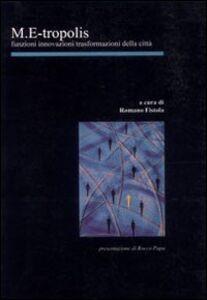 M. E-tropolis. Funzioni, innovazioni, trasformazioni della città