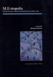 M. E-tropolis. Funzioni, innovazioni, trasformazioni della citta