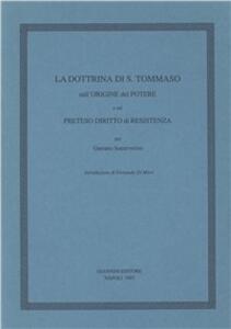 La dottrina di s. Tommaso sull'origine del potere e sul preteso diritto di resistenza