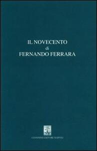 Il Novecento di Fernando Ferrara