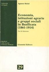 Economia, istituzioni agrarie e gruppi sociali in Basilicata (1851-1914)
