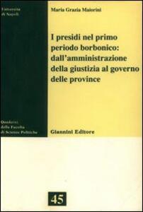 I presidi nel primo periodo borbonico: dall'amministrazione della giustizia al governo delle provincie