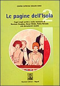 Le pagine dell'isola. Capri negli scritti e nelle memorie di Norman Douglas, Oscar Wilde e Pablo Neruda. Con documenti inediti