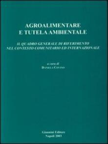 Listadelpopolo.it Agroalimentare e tutela ambientale. Il quadro generale di riferimento nel contesto comunitario ed internazionale Image