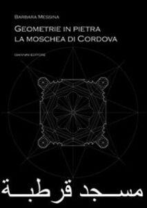 Geometrie in pietra. La moschea di Cordova