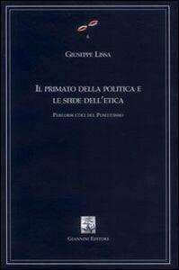 Il primato della politica e le sfide dell'etica. Percorsi etici del positivismo. Vol. 25\27