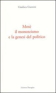 Mosè, il monoteismo e la genesi del politico