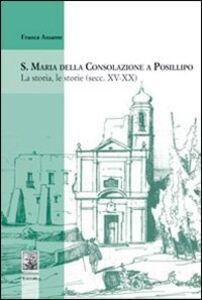S. Maria della Consolazione a Posillipo. La storia, le storie (secc. XV-XX)