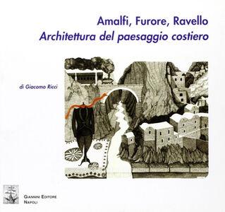 Amalfi, Furore, Ravello. Architettura del paesaggio costiero