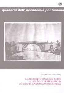 L' architetto Vincenzo Ruffo al soldo di Ferdinando IV un caso di spionaggio industriale