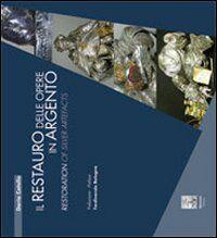 Il restauro delle opere in argento-Restoration of silver artefacts