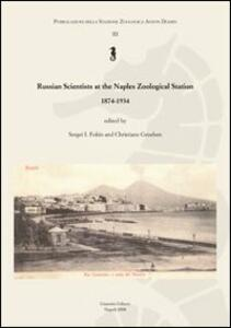 Russian scientists at the Naples zoological station 1874-1934