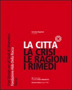 La città... la crisi, le ragioni, i rimedi