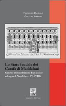 Radiospeed.it Lo Stato feudale dei Carafa di Maddaloni. Genesi e amministrazione di un ducato nel Regno di Napoli (sec. XV-XVIII) Image