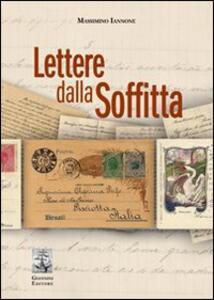 Libro Lettere dalla soffitta. Massimino Pirfo, emigrante pisciottano Massimino Iannone