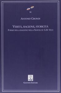 Verità, ragione, storicità. Forme della ragione nella Napoli di G. B. Vico