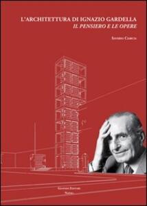 L' architettura di Ignazio Gardella. Il pensiero e le opere
