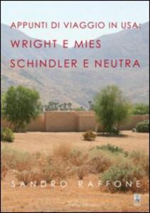 Appunti di viaggio in USA. Wright e Mies Schindler e Neutra