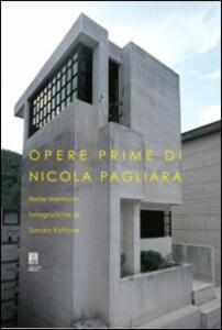 Opere prime di Nicola Pagliara nelle memorie fotografiche di Sandro Raffone