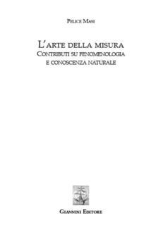 L arte della misura. Contributi su fenomenologia e conoscenza naturale.pdf