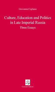 Culture, educations and politics in Late Imperial Russia. Three essays