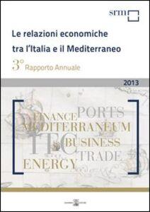 Le relazioni economiche tra l'Italia e il Mediterraneo. Rapporto annuale 2013