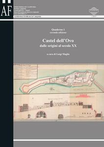 Castel dell'Ovo. Dalle origini al secolo XX