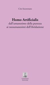 Homo artificialis dall'umanesimo della purezza ai neoumanesimi dell'ibridazione