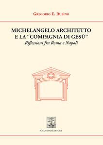 Michelangelo architetto e la «Compagnia di Gesù». Riflessioni fra Roma e Napoli