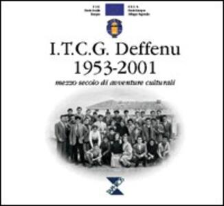 I.T.C.G. Deffenu. Mezzo secolo di avventure culturali
