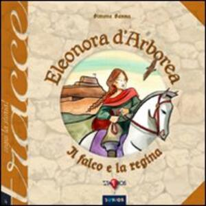 Eleonora d'Arborea. Il falco e la regina