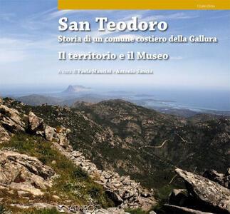San Teodoro. Storia di un comune costiero della Gallura. Il territorio e il museo