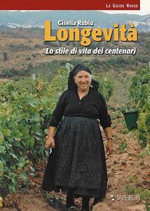 Longevità. Lo stile di vita dei centenari