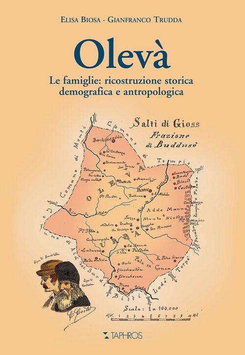 Olevà. Le famiglie: ricostruzione storica demografica e antropologica