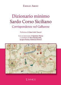 Dizionario minimo. Sardo Corso Siciliano. Corrispondenze nel Gallurese